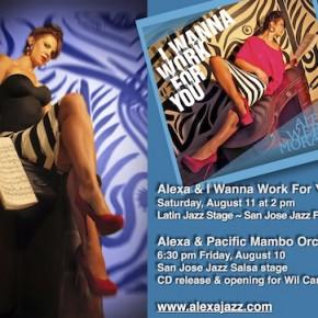 Alexa & I Wanna Work For You at San Jose Jazz Festival 2 pm 8/11 Latin Jazz Stage