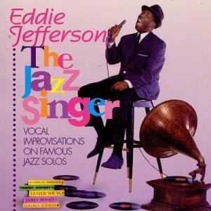The Jazz Singer Eddie Jefferson