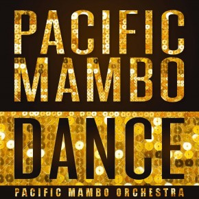 'Pacific Mambo Dance': New Single and Video drop March 3! Pre-order now!