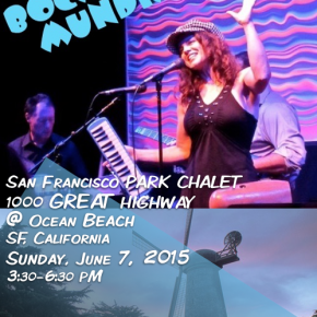Boca Mundial plays San Francisco Park Chalet Sunday June 7!