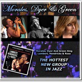 MORALES, DYER AND GREEN SING LAMBERT, HENDRICKS & ROSS 10/27 Redwood City